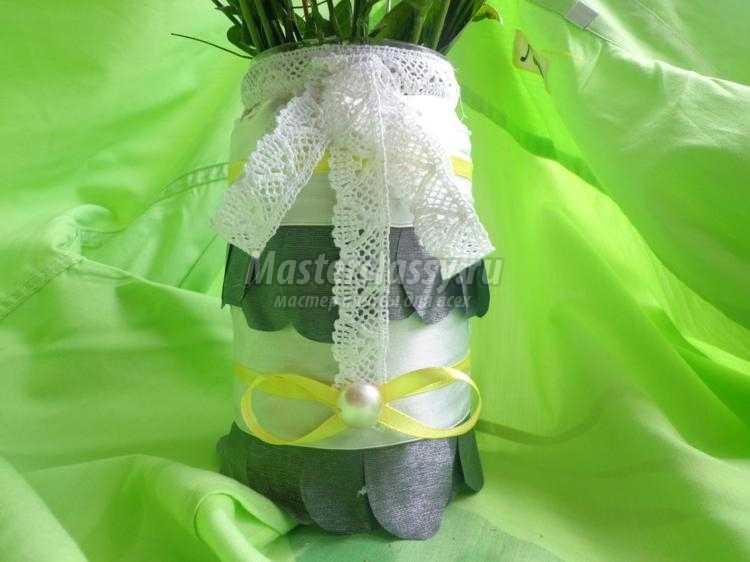 Как сделать вазу из банки мастер класс
