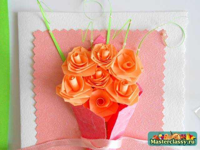 Подарки на День Матери своими руками. Открытка с розами. Мастер класс с пошаговыми фото