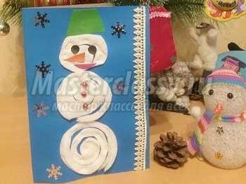 Новогодняя открытка  «Снеговик». Мастер-класс